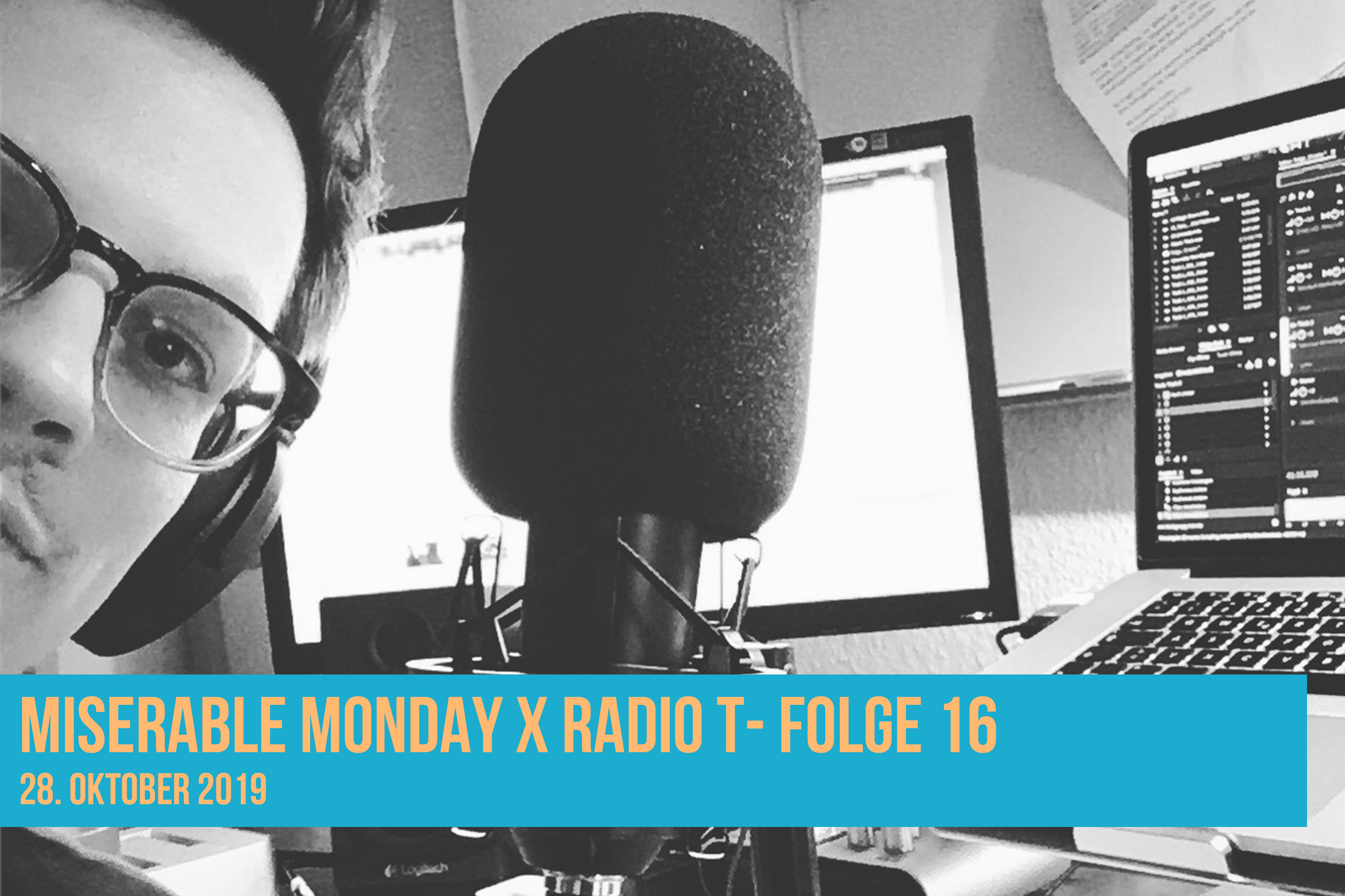 Miserable Monday X RadioT - 28/10/19