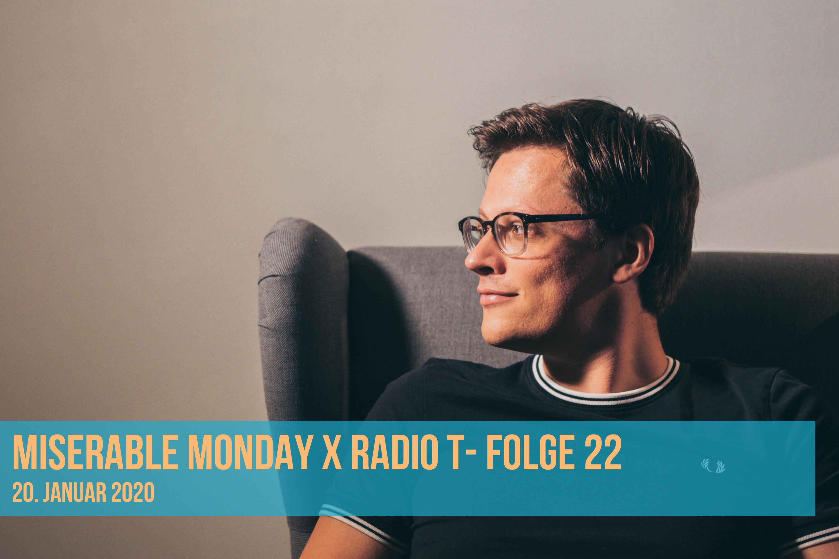 Miserable Monday X RadioT - 20/01/20