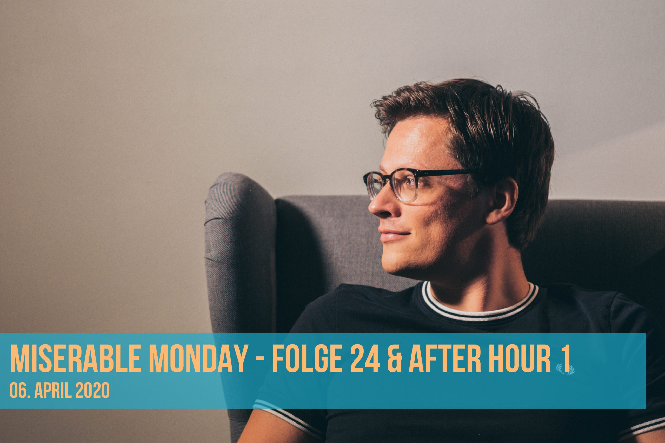 Miserable Monday - Folge 24 & After Hour 1 - 06/04/20