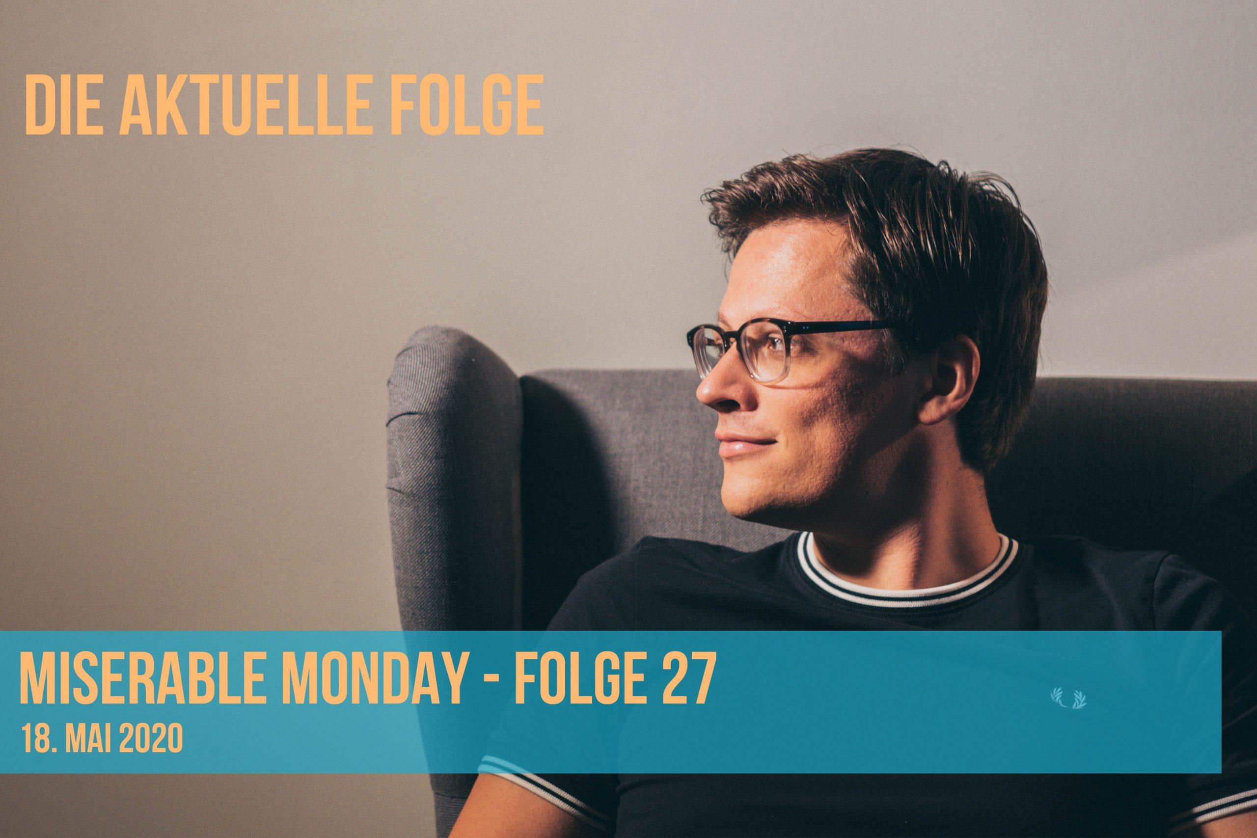 Miserable Monday - Folge 27