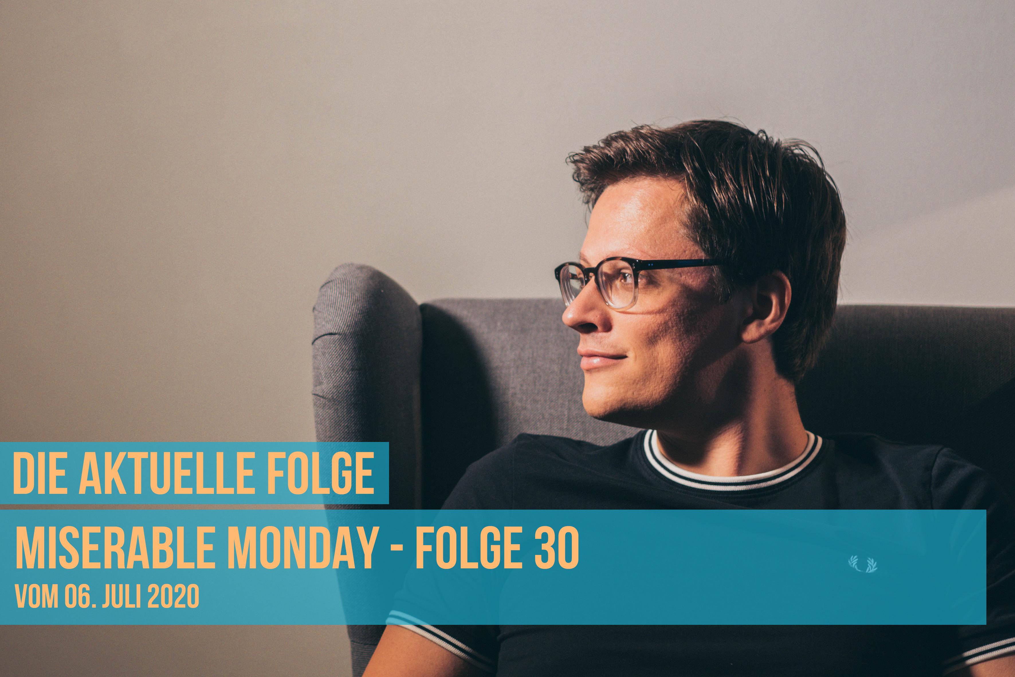 Miserable Monday - Folge 30