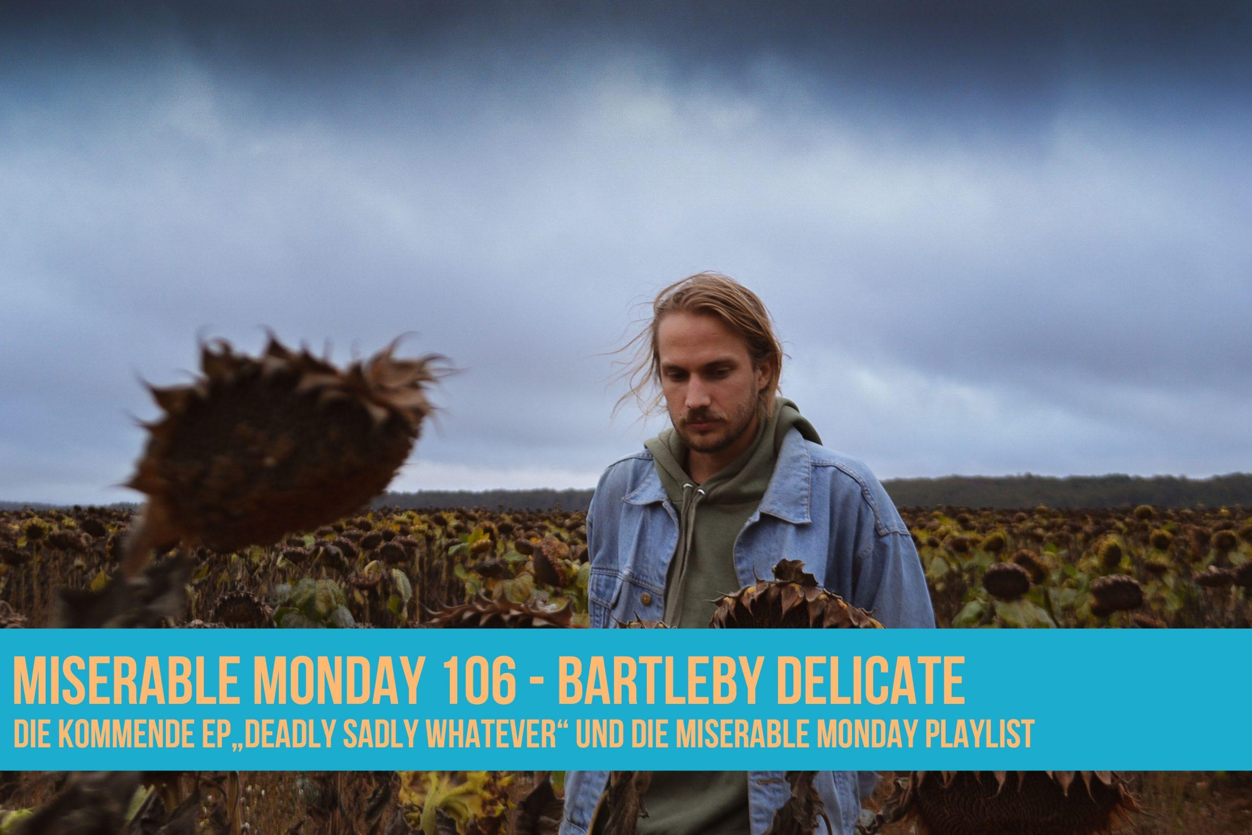 106 - Bartleby Delicate